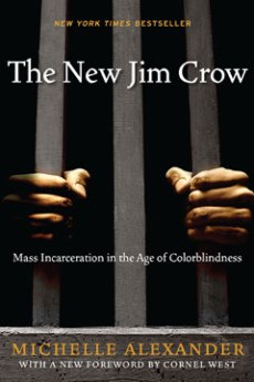 Michelle Alexander with foreword by Cornel West
